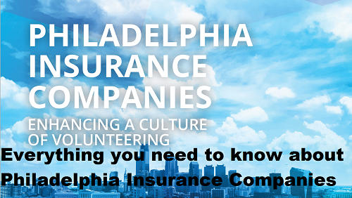 Everything you need to know about Philadelphia Insurance Companies